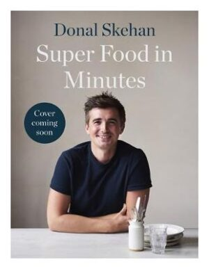 Donal's Super Food in Minutes : Easy Recipes
